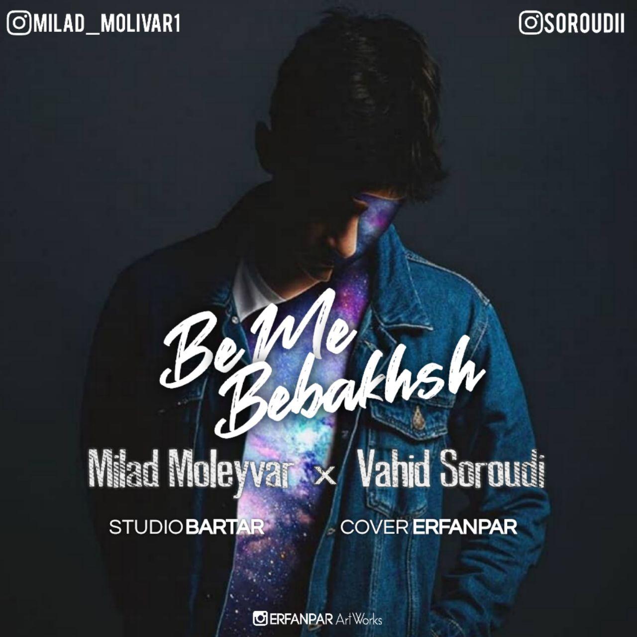 Milad Moleyvar & Vahid Soroudi – Be Me Bebakhsh
