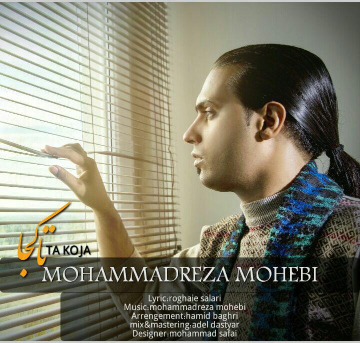 Mohammadreza Mohebbi – Ta Koja