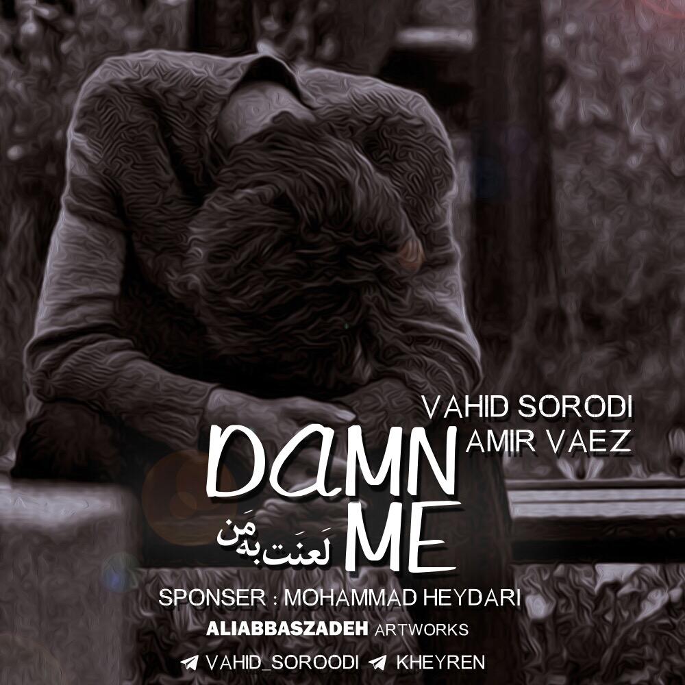 Vahid Sorodi & Amir Vaez – Damn Me