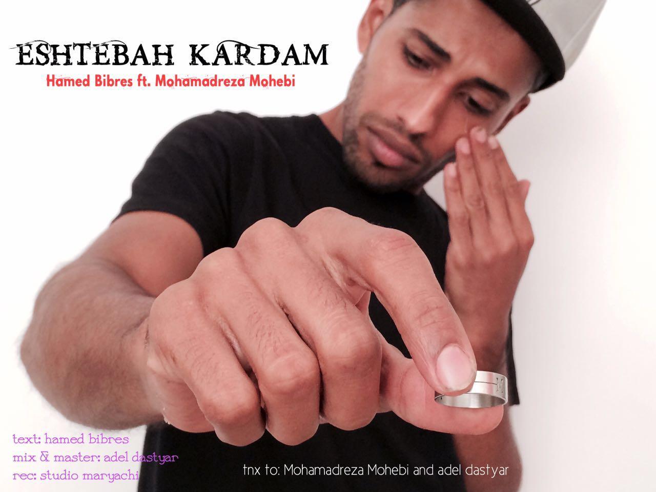 Hamed Bibres Ft Mohammadreza Mohebbi – Eshtebah Kardam