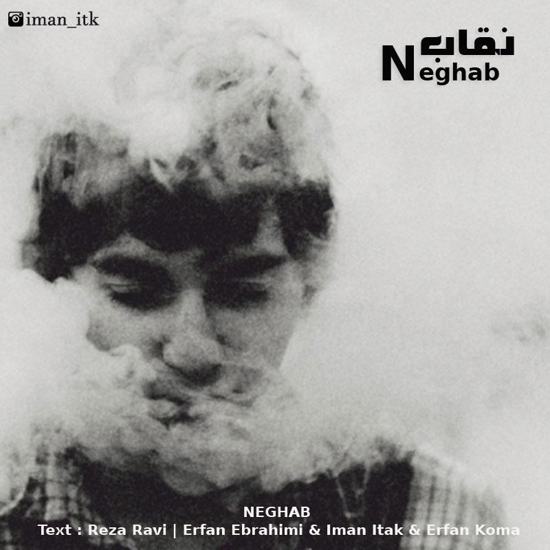 Neghab Erfan Ebrahimi & Iman Itak & Erfan Koma