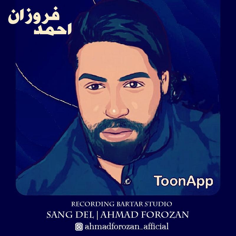 Ahmad Forozan – Sang Del